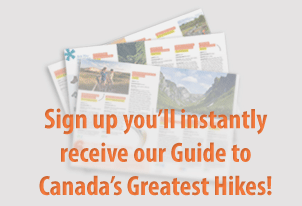 Sign up to get the Guide to Canada's Greatest Hikes